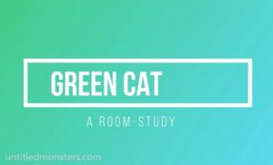 Green cat – room study